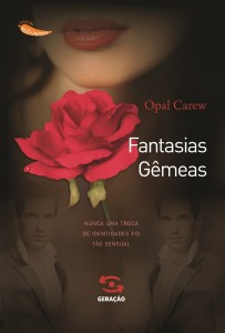 Fantasias Gêmeas: Nunca Uma Troca de Identidades Foi Tão Sensual - Coleção Muito Prazer, livro de Opal Carew