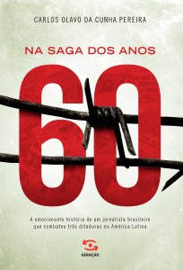 Na Saga dos Anos 60, livro de Carlos Olavo da Cunha Pereira