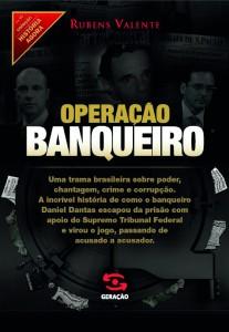 Operação Banqueiro: As Provas Secretas do Caso Satiagraha, livro de Rubens Valente