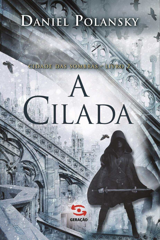 Cilada, A - Vol.2 - Coleção Cidade das Sombras, livro de Daniel Polansky