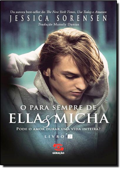 Para Sempre da Ella & Micha: Pode o Amor Durar Uma Vida Inteira?, livro de Jessica Sorensen