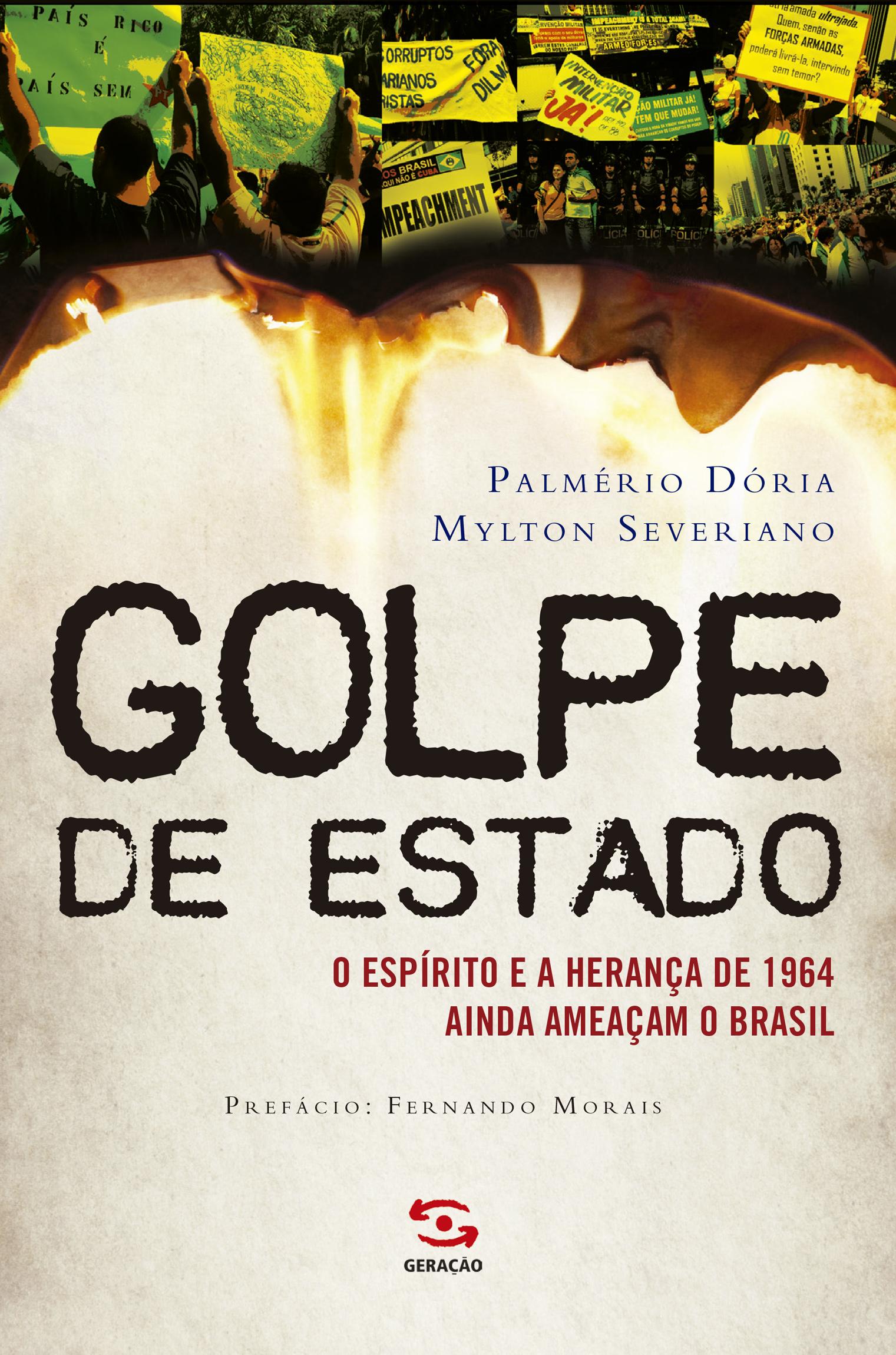 Golpe de Estado: O Espírito e a Herança de 1964 Ainda Ameaçam o Brasil, livro de Palmério Dória