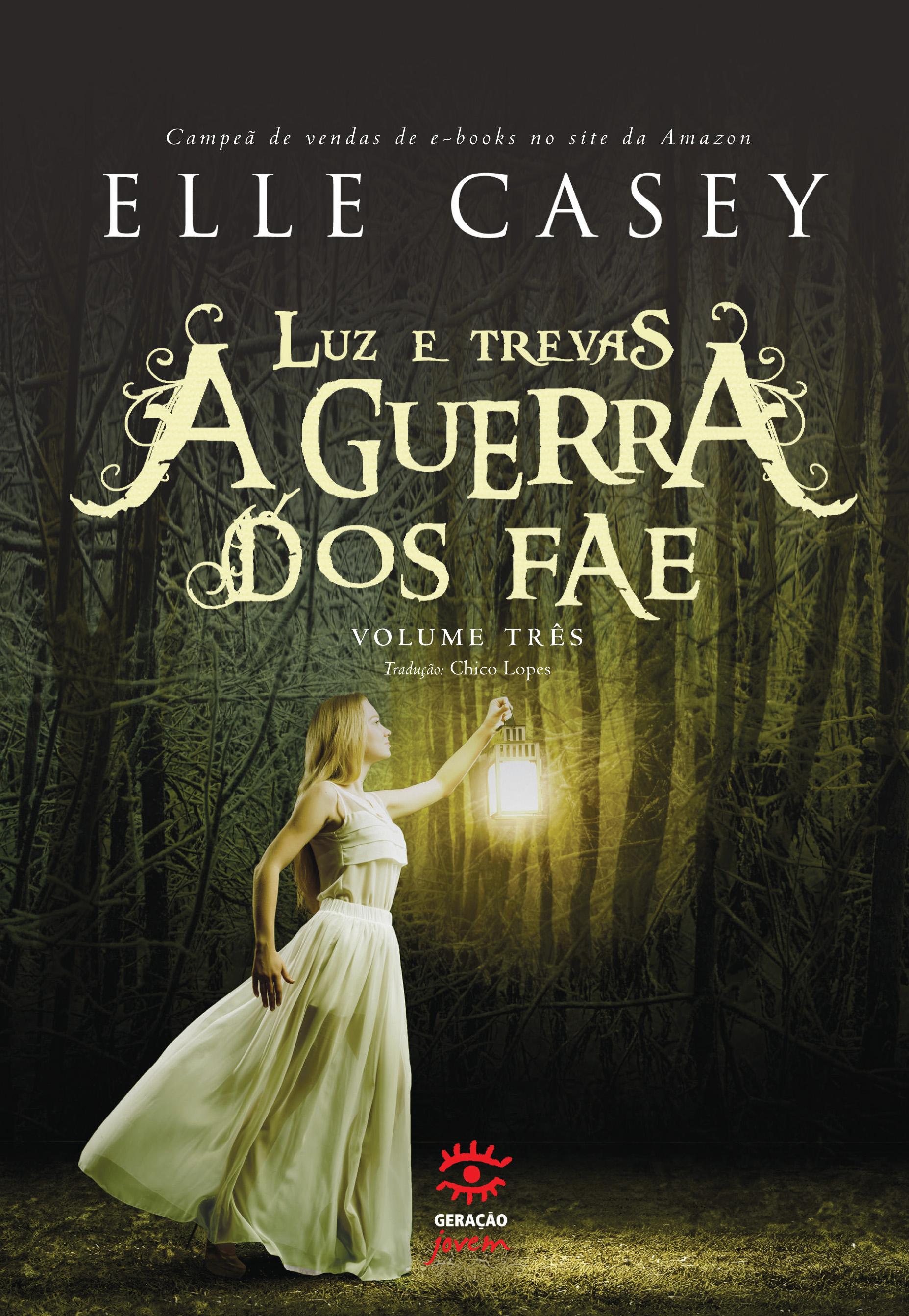 Luz e Trevas - Vol.3 - Série A Guerra dos Fae, livro de Elle Casey
