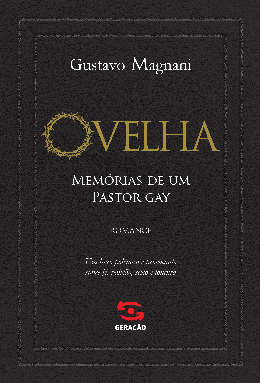 Ovelha: Memórias de Um Pastor Gay, livro de Gustavo Magnani