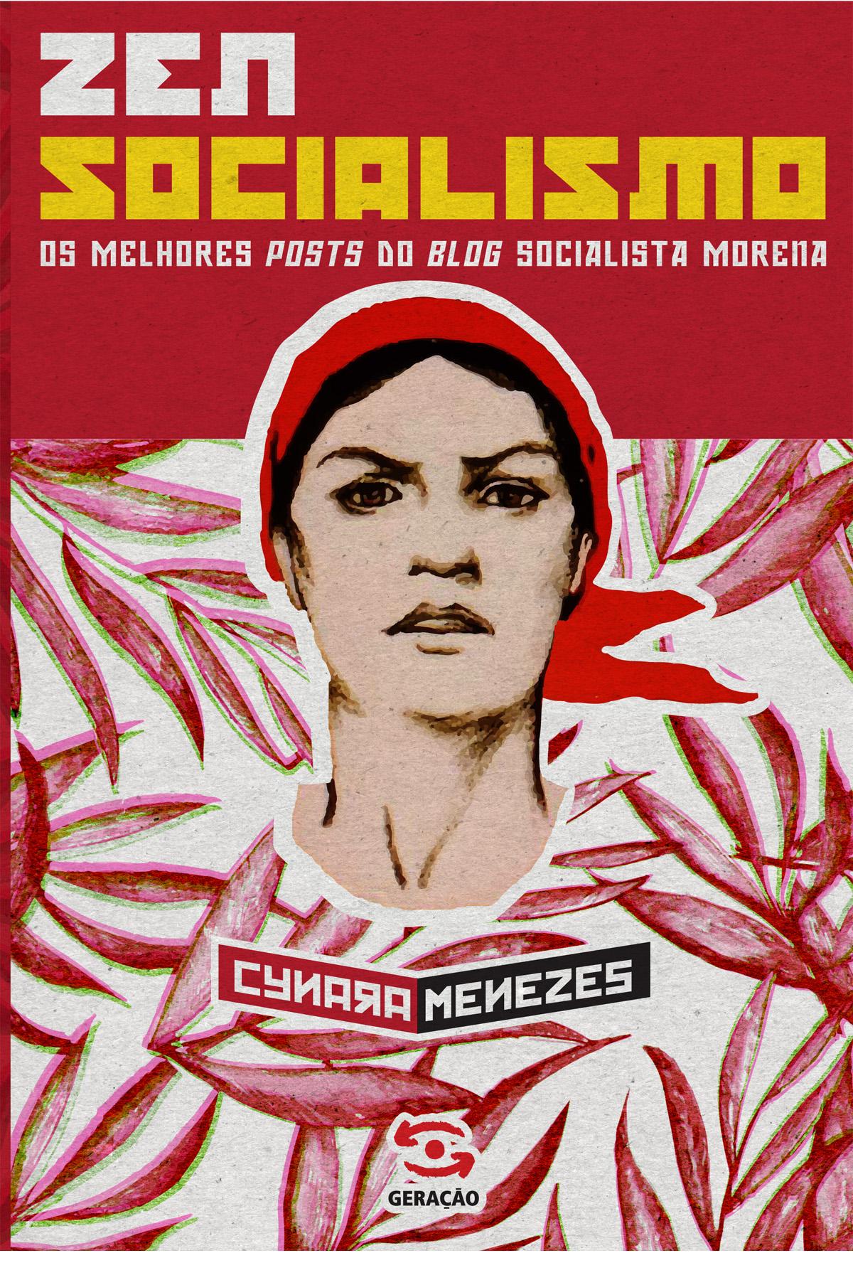 Zen Socialismo: Os Melhores Posts do Blog Socialista Morena, livro de Cynara Menezes