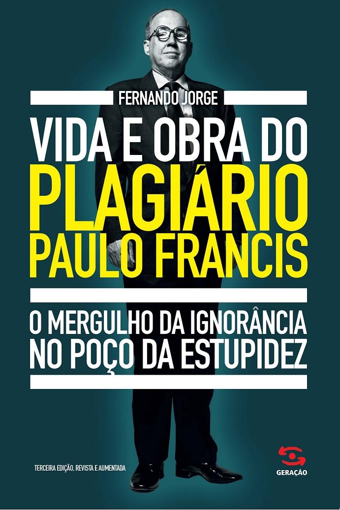 Vida e Obra do Plagiário Paulo Francis, livro de Fernando Jorge