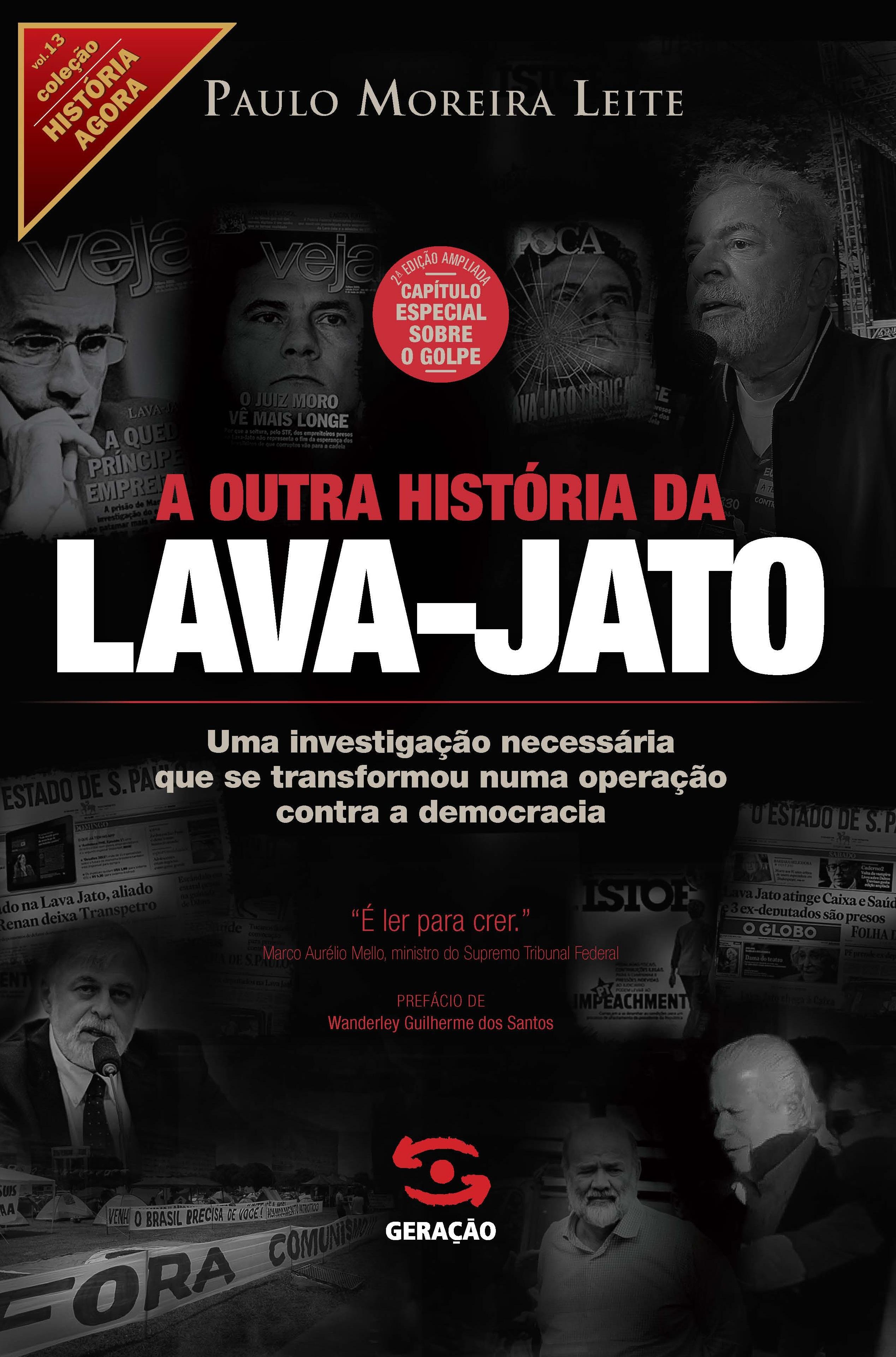 A Outra História da Lava-Jato - 2ª Edição Ampliada - Capítulo Especial Sobre o Golpe, livro de Paulo Moreira Leite
