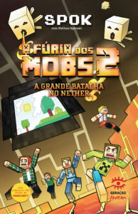 FÚRIA DOS MOBS 2, A: A GRANDE BATALHA NO NETHER, livro de SPOK COM NATHAN SPENCER