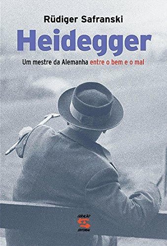 Heidegger - Um mestre na Alemanha entre o bem e o mal, livro de Rüdiger Safranski