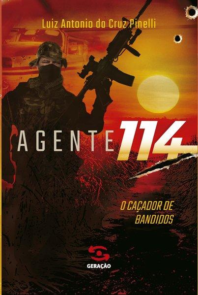 Agente 114 - O caçador de bandidos, livro de Luiz Antonio da Cruz Pinelli