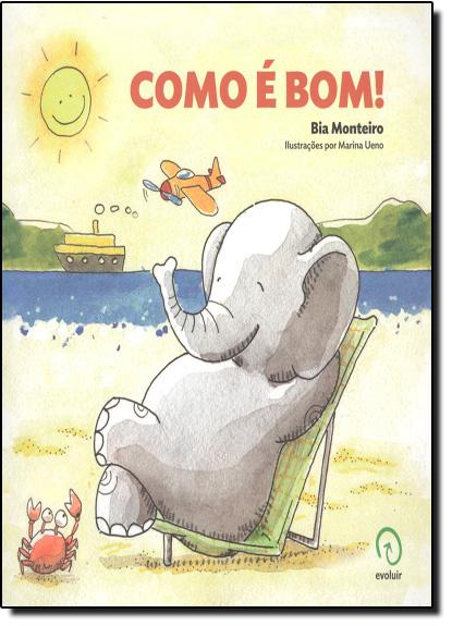 Como É Bom, livro de Beatriz Monteiro da Cunha