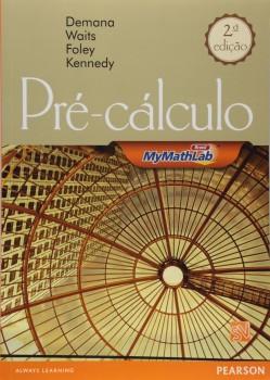 Pré-cálculo - Com Mymathlab - Gráfico, numérico e algébrico - 2ª edição, livro de Franklin D. Demana, Gregory D. Foley, Daniel Kennedy, Bert K. Waits