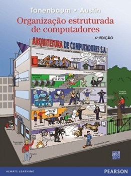Organização estruturada de computadores - 6ª edição, livro de Todd Austin, Andrew S. Tanenbaum