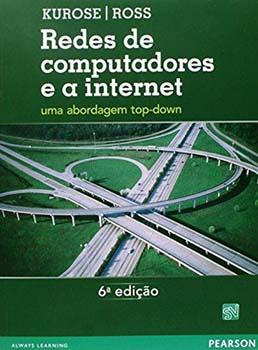 Redes de computadores e a internet - Uma abordagem top-down - 6ª edição, livro de Jim Kurose, Keith Ross