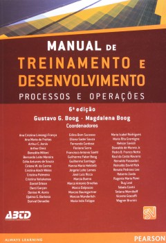 Manual de treinamento e desenvolvimento - Processos e operações - 6ª edição, livro de Gustavo G. Boog, Magdalena Boog
