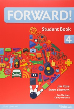 Forward! 4 - Student book + workbook + multi-rom, livro de Steve Elsworth, Candy Martinez, Ron Martinez, Jim Rose