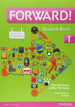 Forward! 1 - Student book + workbook + multi-rom + MyEnglishLab + free access to etext, livro de Steve Elsworth, Candy Martinez, Ron Martinez, Jim Rose