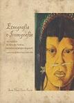 Etnologia e iconografia nos registros de Hércules Florence durante a expedição Langsdorff, na província do Mato Grosso (1826-1829), livro de Sonia Maria Couto Pereira