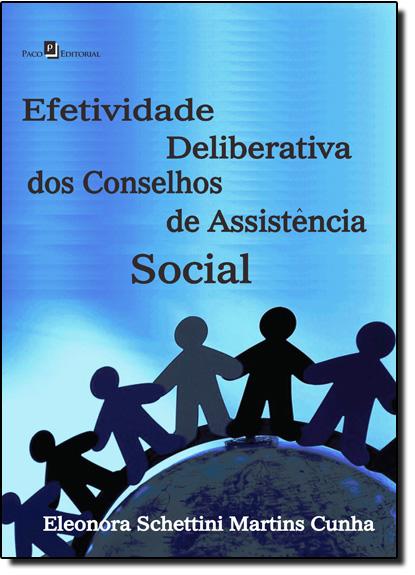 Efetividade Deliberativa de Conselhos de Assistência Social, livro de Eleonora Schettini Martins Cunha