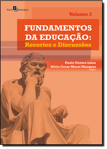 Fundamentos da Educação: Recortes e Discussões - Vol.2, livro de Paulo Gomes Lima