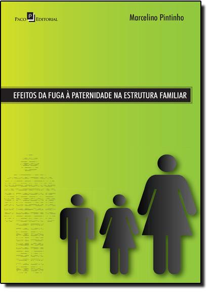 Efeitos da Fuga À Paternidade na Estrutura Familiar, livro de Marcelino Cariço André Pintinho