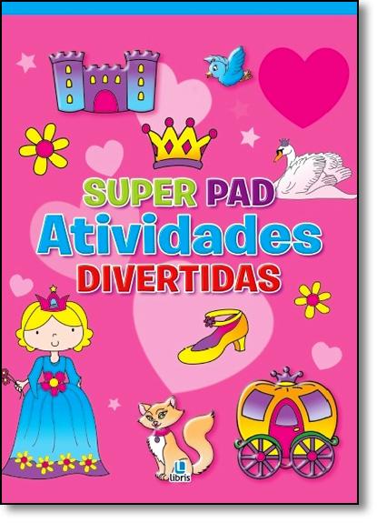 Super Pad: Atividades Divertidas - Rosa, livro de Graciely Martins