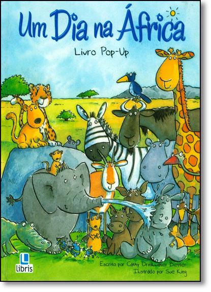 Dia na África, Um - Livro Pop Up, livro de Cathy Drinkwater Better