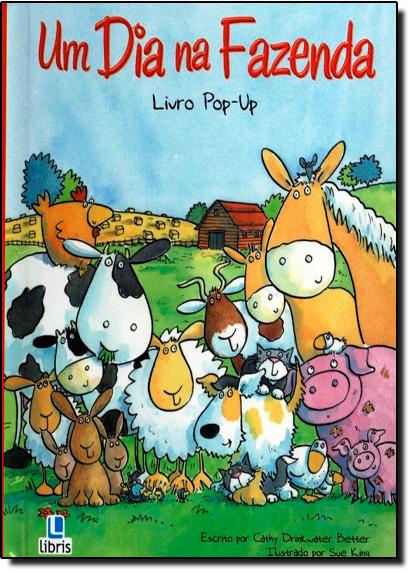 Dia na Fazenda, Um - Livro Pop Up, livro de Cathy Drinkwater Better