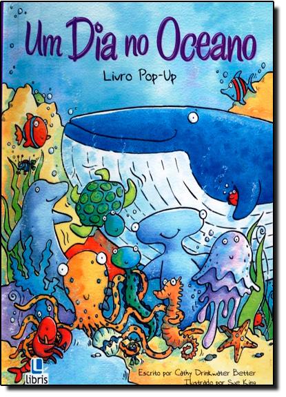 Dia no Oceano. Um - Livro Pop Up, livro de Cathy Drinkwater Better