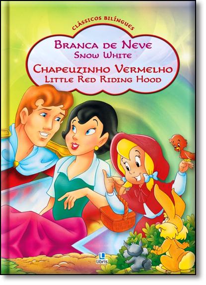 Branca de Neve e Chapeuzinho Vermelho - Coleção Clássicos Bilíngues, livro de Alvaro Maharg