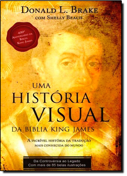 História Visual da Bíblia de King James, Uma, livro de Donald L. Blake