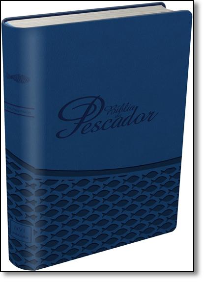 Bíblia do Pescador - Nvi - Capa Azul, livro de Stephen M. Miller