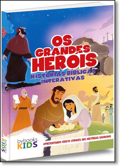 Grandes Heróis, Os: Histórias Bíblicas Interativas, livro de Bv Films
