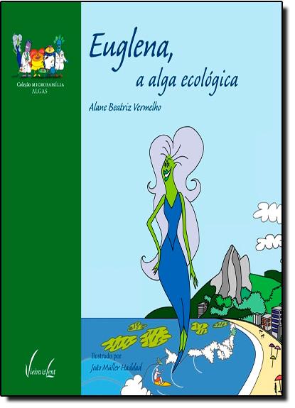 Euglena, a Alga Ecológica, livro de Alane Beatriz Vermelho