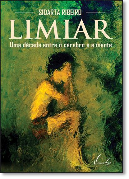 Limiar: Uma Década Entre o Cérebro e a Mente, livro de Sidarta Ribeiro