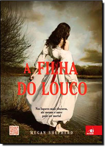 Filha do Louco, A, livro de Megan Shepherd