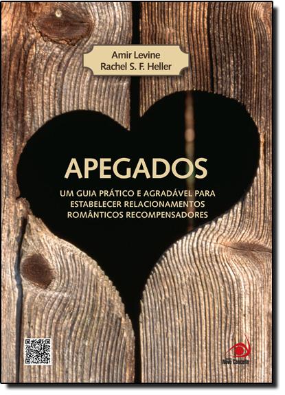 Apegados: Um Guia Prático e Agradável Para Estabelecer Relacionamentos Românticos Recompensadores, livro de Almir Levine