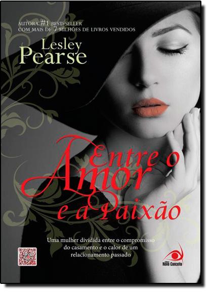 Entre o Amor e a Paixão, livro de Lesley Pearse