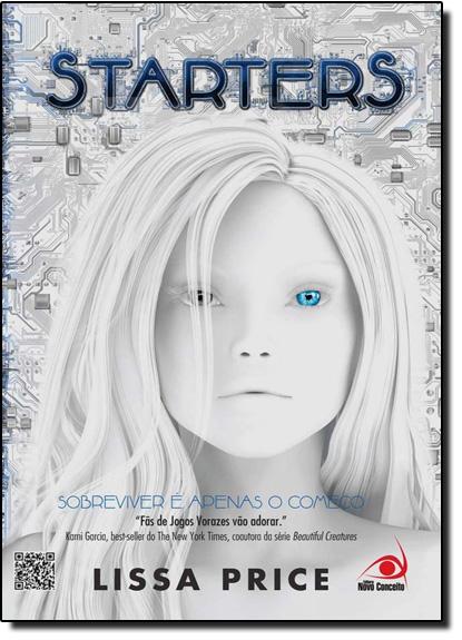 Starters: Sobreviver É Apenas o Começo - Edição Econômica, livro de Lissa Price