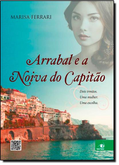 Arrabal e a Noiva do Capitão, livro de Marisa Ferrari
