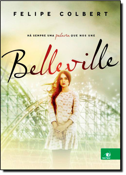 Belleville: Há Sempre uma Palavra Que Nos Une, livro de Felipe Colbert