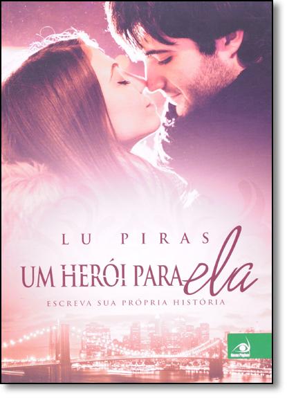 Herói Para Ela, Um: Escreva Sua Própria História, livro de Lu Piras