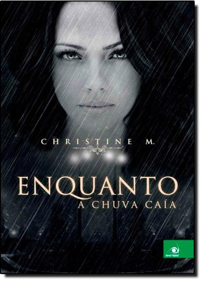 Enquanto a Chuva Caía, livro de M Christine