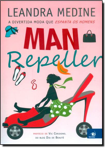 Man Repeller: A Divertida Moda Que Espanta os Homens, livro de Leandra Medine
