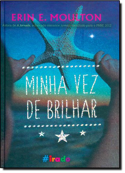 Minha Vez de Brilhar, livro de Erin E. Moulton