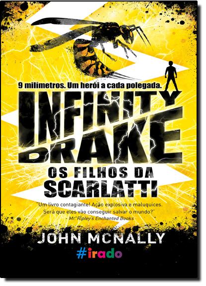 Infinity Drake: Os Filhos da Scarlatti, livro de John Mcnally
