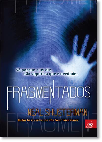 Fragmentados - Vol.1, livro de Neal Shusterman