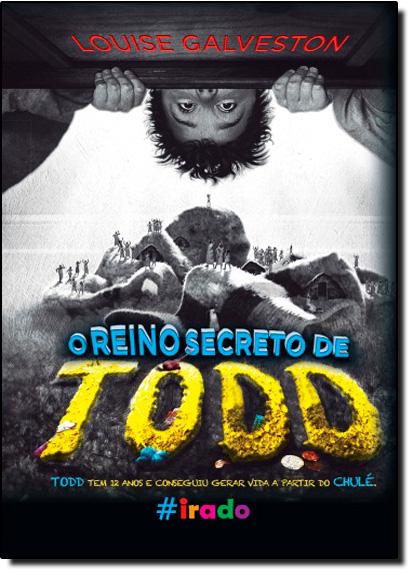 Reino Secreto de Todd, O, livro de Louise Galveston