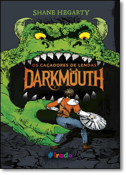 Darkmouth - Vol.1 - Série Os Caçadores de Lendas, livro de Shane Hegarty