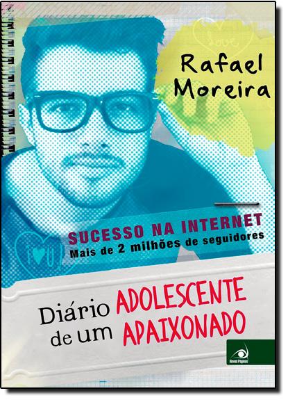 Diário de Um Adolescente Apaixonado, livro de Rafael Moreira